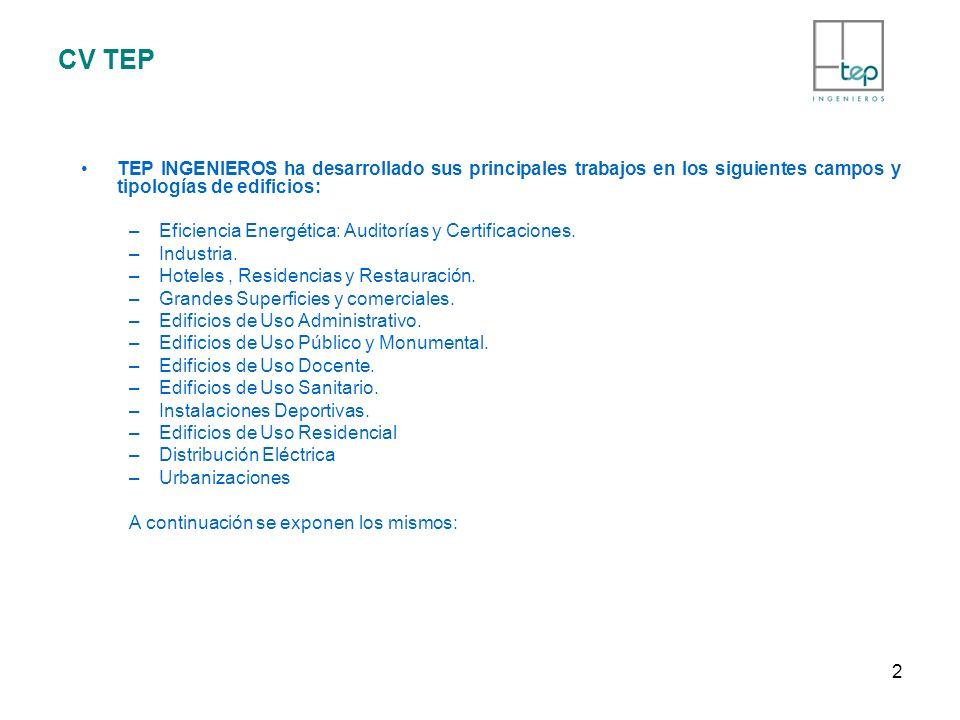 CV TEP TEP INGENIEROS ha desarrollado sus principales trabajos en los siguientes campos y tipologías de edificios: –Eficiencia Energética: Auditorías