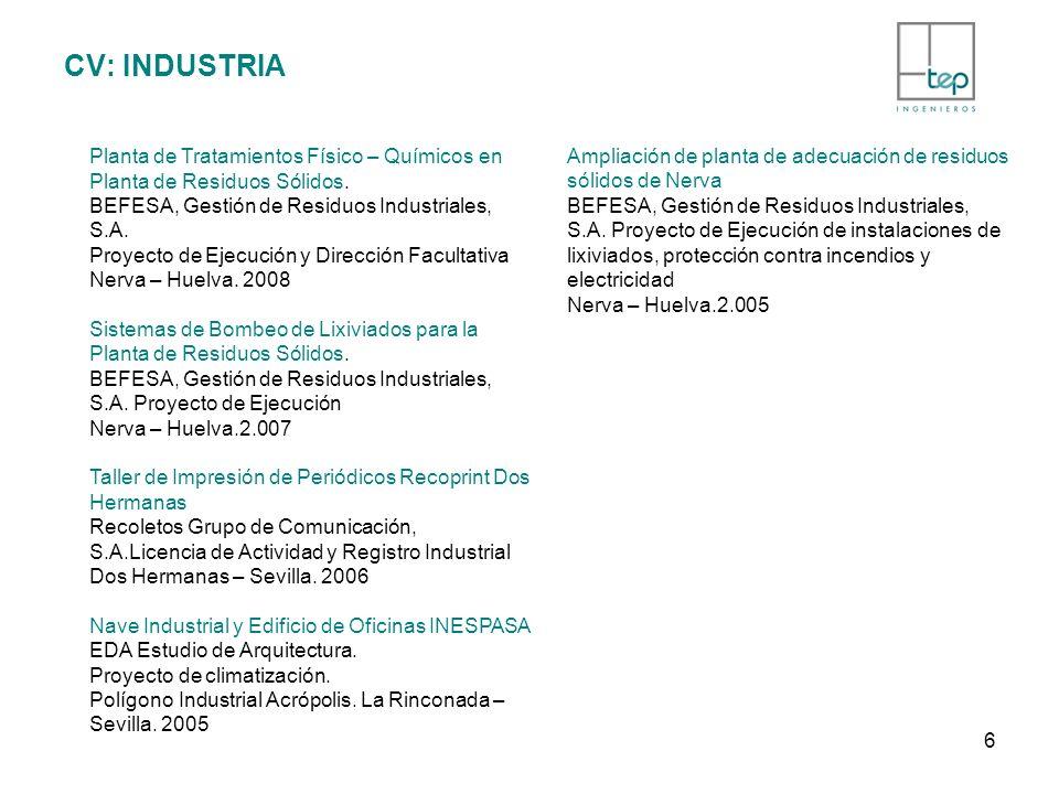 CV: INDUSTRIA Planta de Tratamientos Físico – Químicos en Planta de Residuos Sólidos. BEFESA, Gestión de Residuos Industriales, S.A. Proyecto de Ejecu