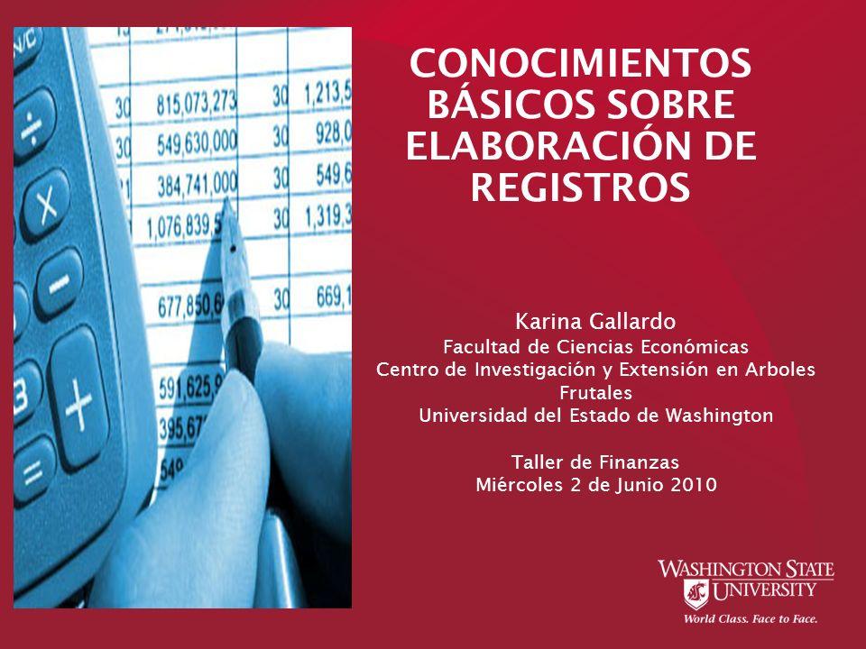 CONOCIMIENTOS BÁSICOS SOBRE ELABORACIÓN DE REGISTROS Karina Gallardo Facultad de Ciencias Económicas Centro de Investigación y Extensión en Arboles Fr