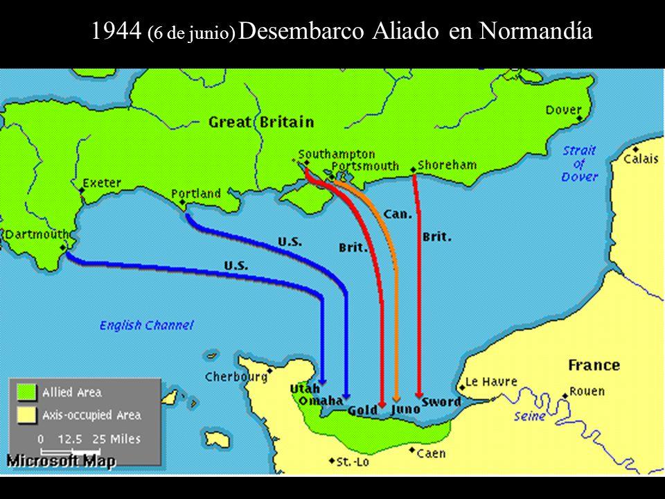 1944 (6 de junio) Desembarco Aliado en Normandía