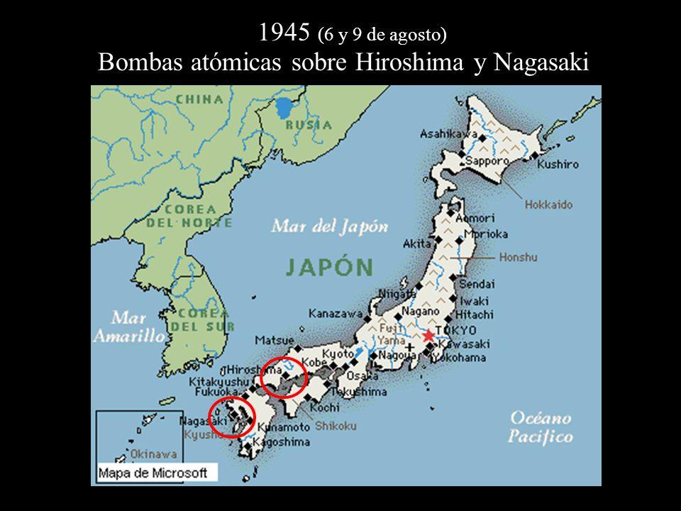 1945 (6 y 9 de agosto) Bombas atómicas sobre Hiroshima y Nagasaki