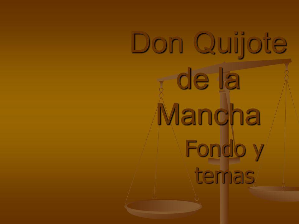Don Quijote de la Mancha Fondo y temas