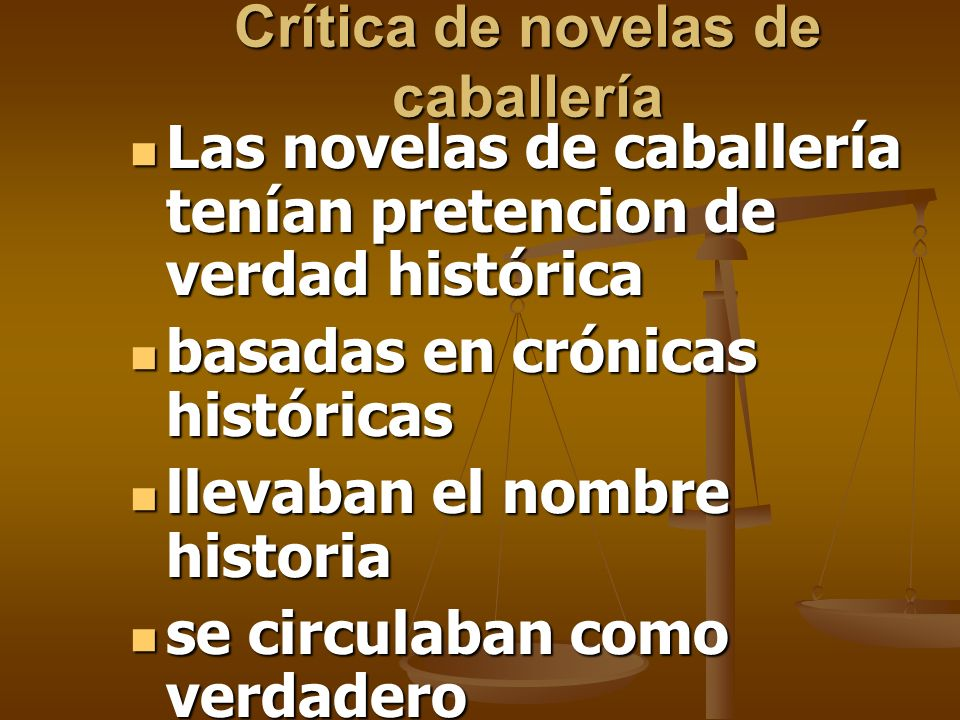 Crítica de novelas de caballería Las novelas de caballería tenían pretencion de verdad histórica Las novelas de caballería tenían pretencion de verdad