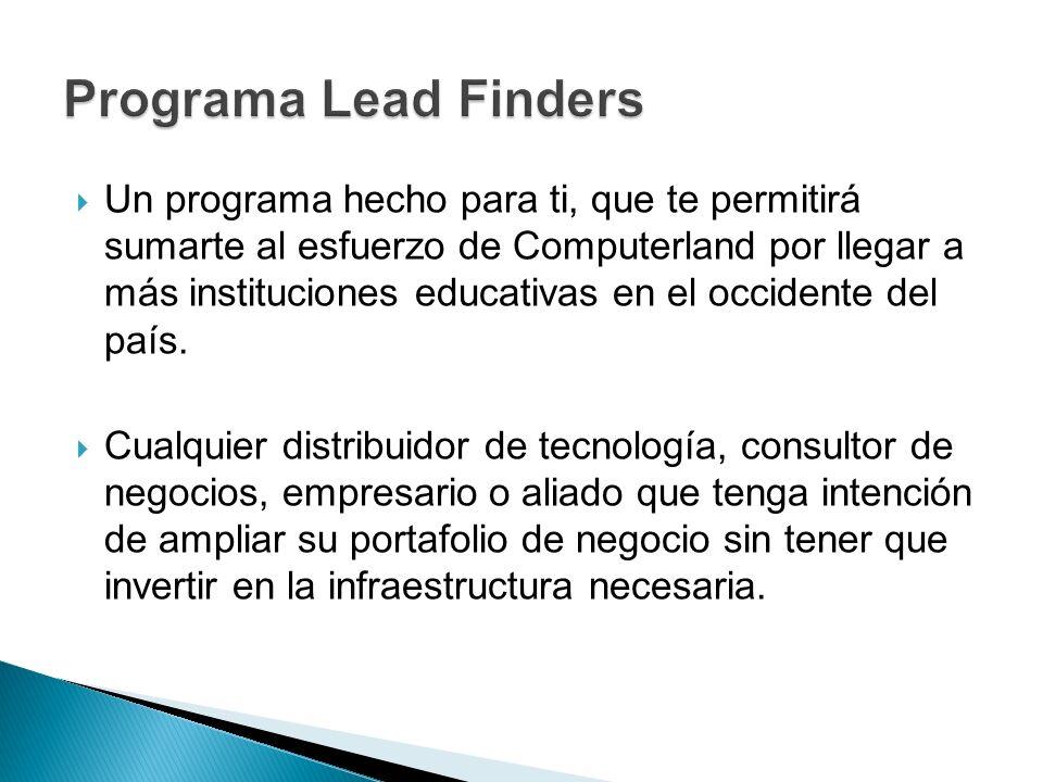 Un programa hecho para ti, que te permitirá sumarte al esfuerzo de Computerland por llegar a más instituciones educativas en el occidente del país. Cu