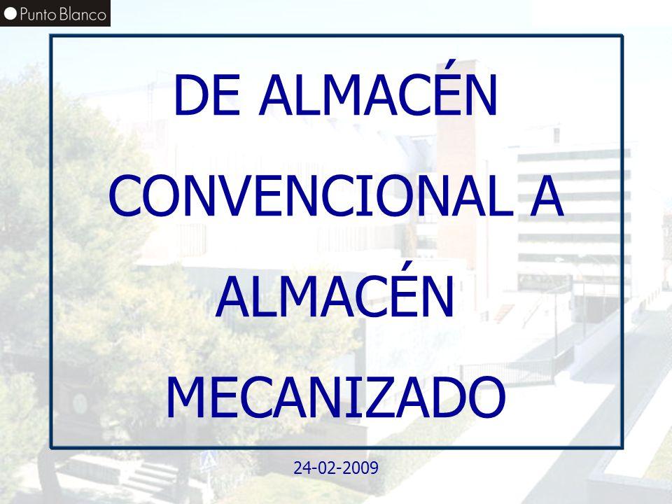 Enero06 DE ALMACÉN CONVENCIONAL A ALMACÉN MECANIZADO 24-02-2009