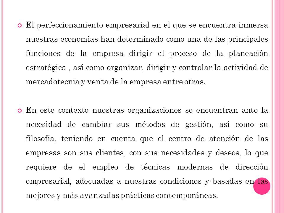 El perfeccionamiento empresarial en el que se encuentra inmersa nuestras economías han determinado como una de las principales funciones de la empresa