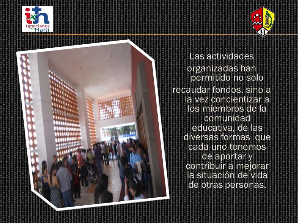 Las actividades organizadas han permitido no solo recaudar fondos, sino a la vez concientizar a los miembros de la comunidad educativa, de las diversa