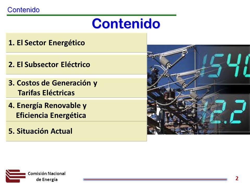 Comisión Nacional de Energía 2 3. Costos de Generación y Tarifas Eléctricas Contenido Contenido 1. El Sector Energético 5. Situación Actual 4. Energía