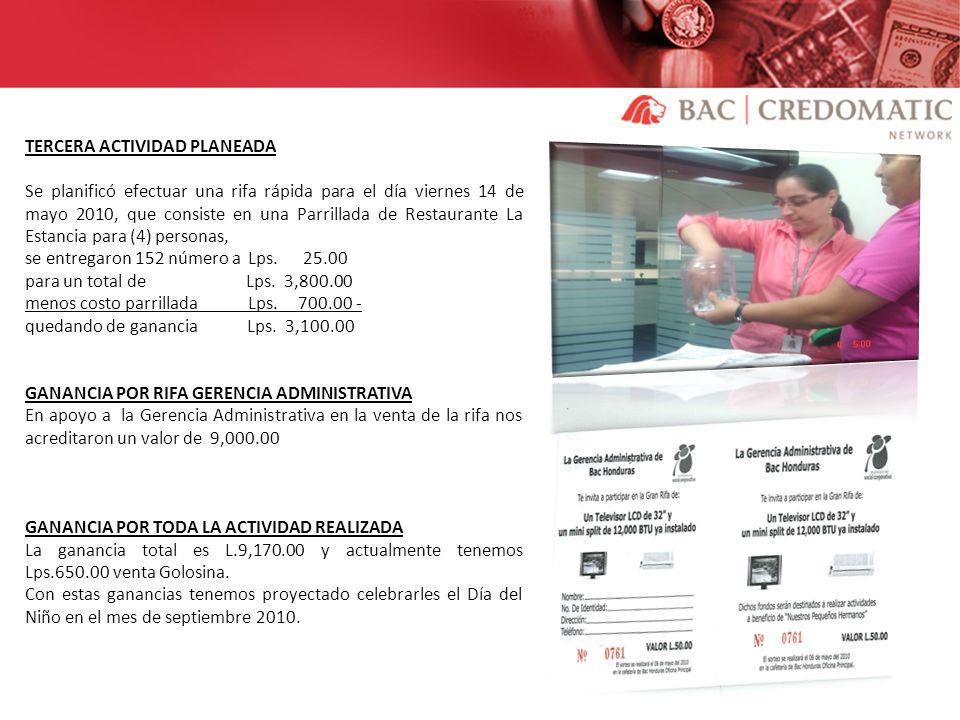 TERCERA ACTIVIDAD PLANEADA Se planificó efectuar una rifa rápida para el día viernes 14 de mayo 2010, que consiste en una Parrillada de Restaurante La