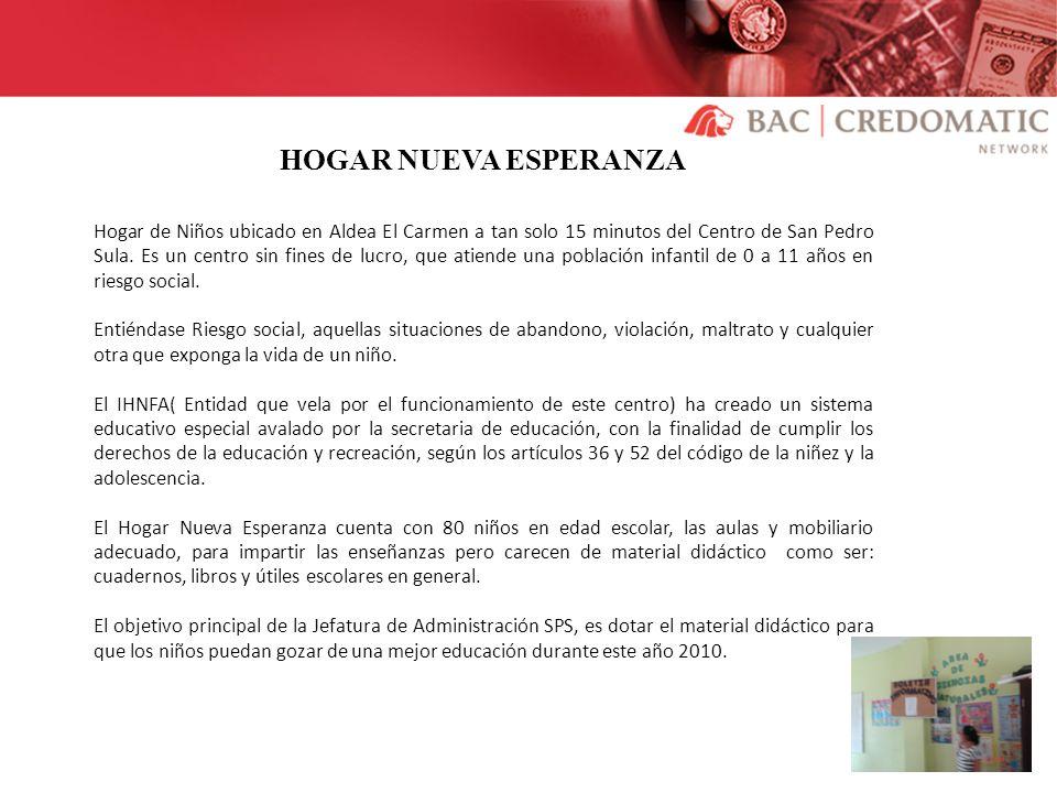 HOGAR NUEVA ESPERANZA Hogar de Niños ubicado en Aldea El Carmen a tan solo 15 minutos del Centro de San Pedro Sula. Es un centro sin fines de lucro, q