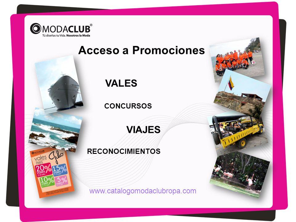 Acceso a Promociones VALES VIAJES CONCURSOS RECONOCIMIENTOS www.catalogomodaclubropa.com