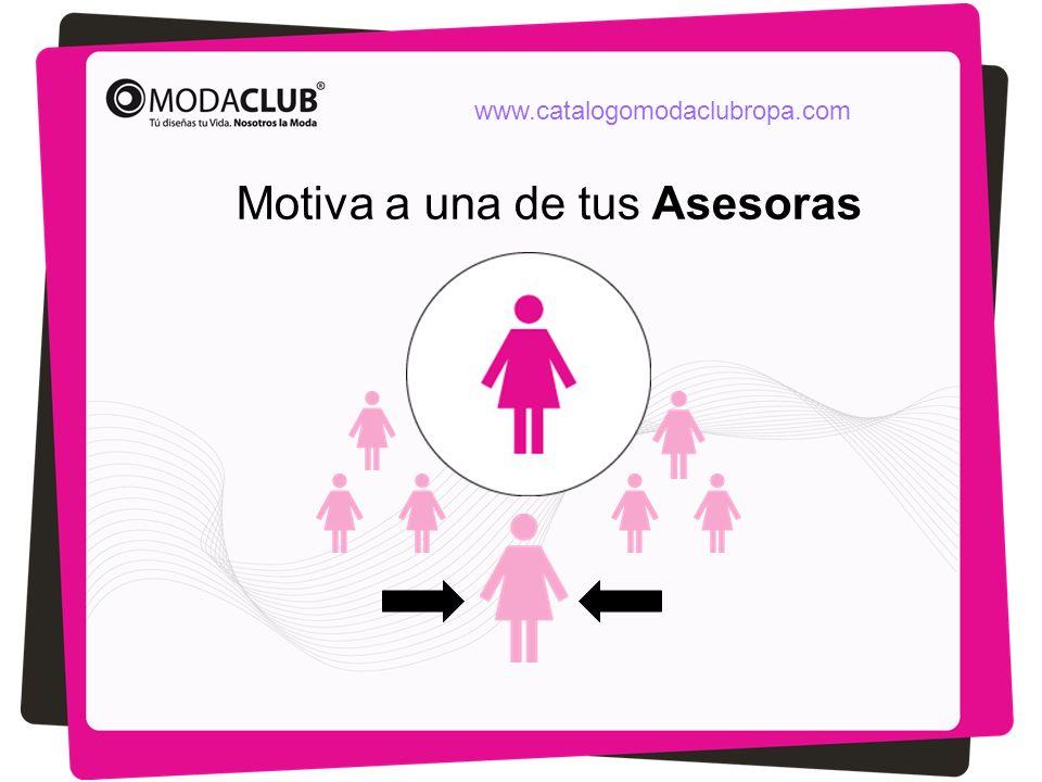 Motiva a una de tus Asesoras www.catalogomodaclubropa.com