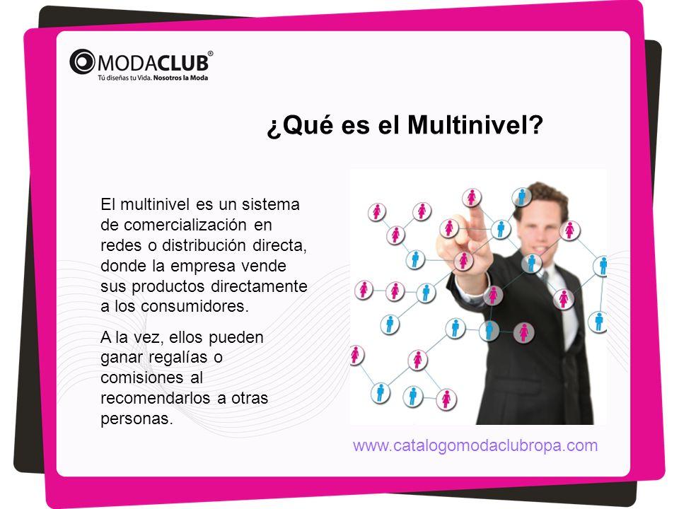 ¿Qué es el Multinivel? El multinivel es un sistema de comercialización en redes o distribución directa, donde la empresa vende sus productos directame