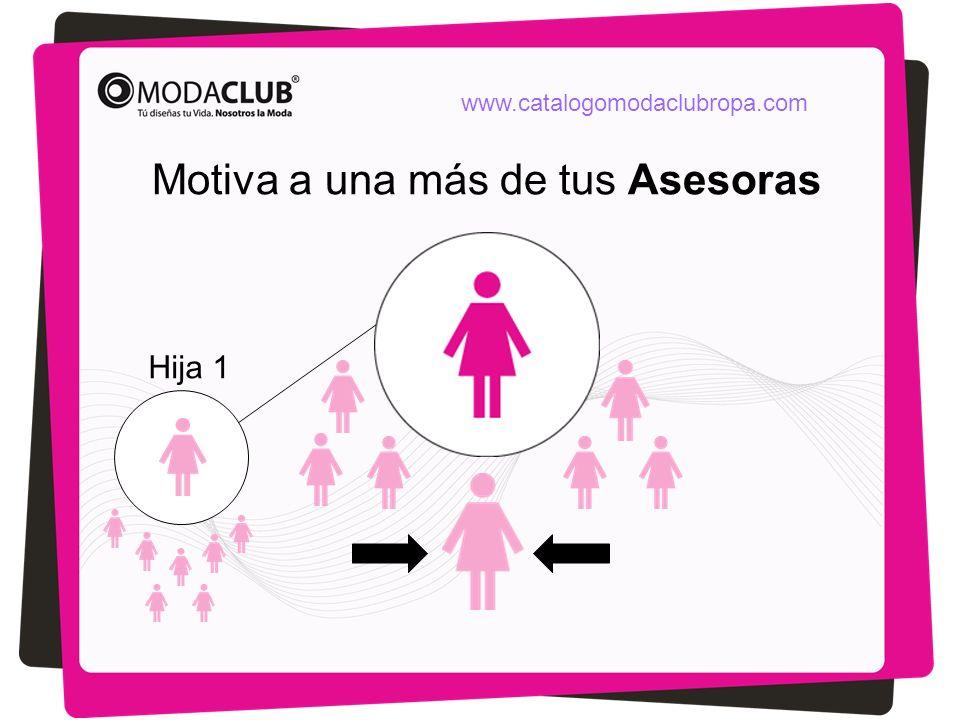 Motiva a una más de tus Asesoras Hija 1 www.catalogomodaclubropa.com