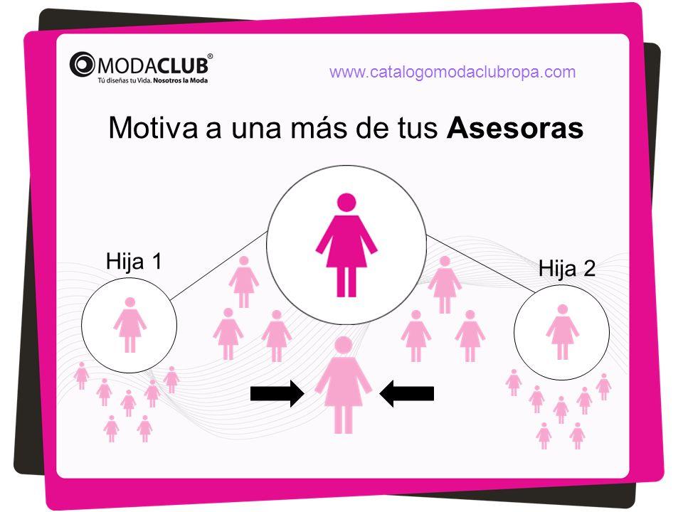Motiva a una más de tus Asesoras Hija 1 Hija 2 www.catalogomodaclubropa.com