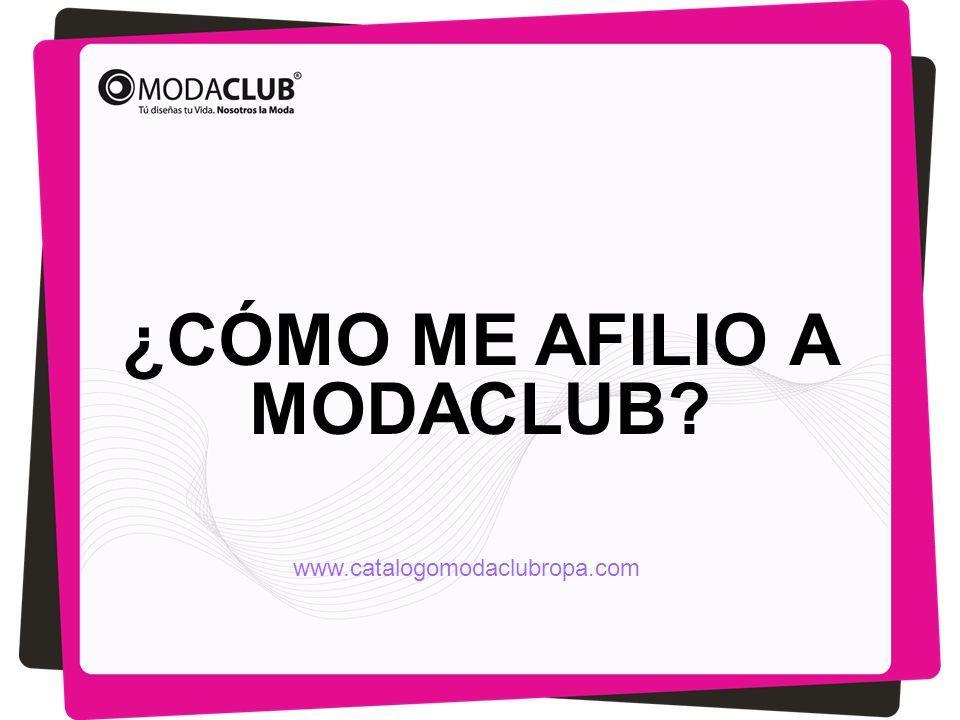 ¿CÓMO ME AFILIO A MODACLUB? www.catalogomodaclubropa.com