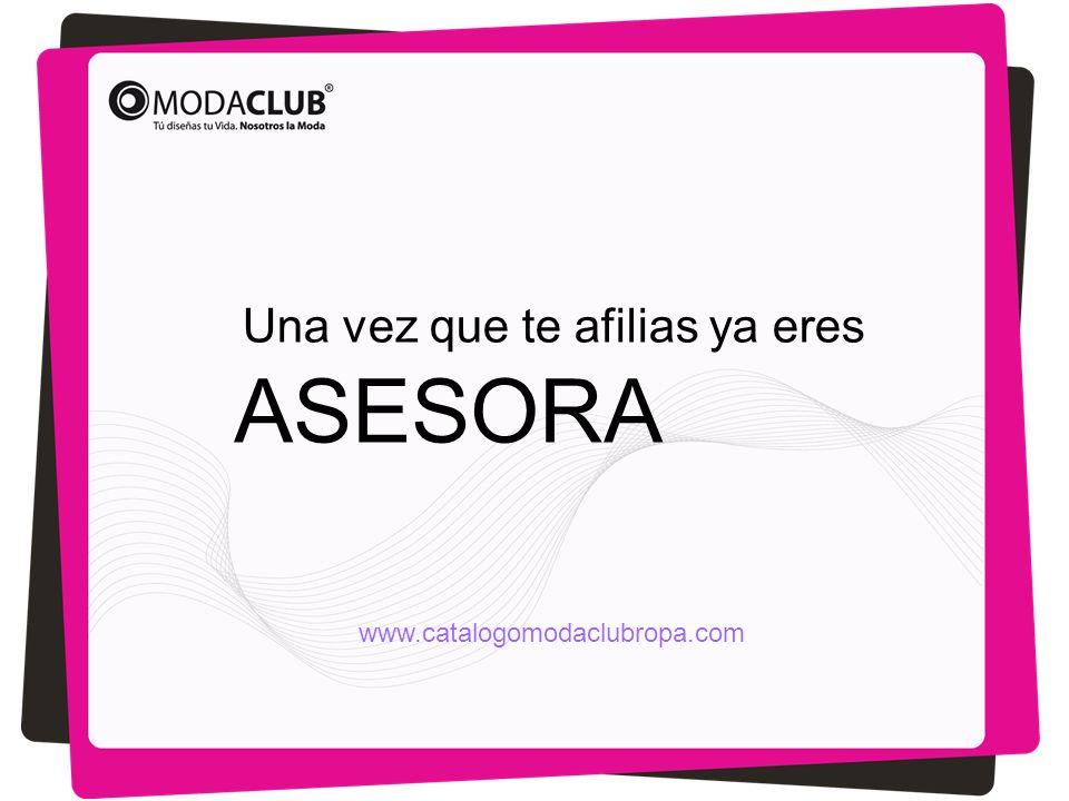 Una vez que te afilias ya eres ASESORA www.catalogomodaclubropa.com