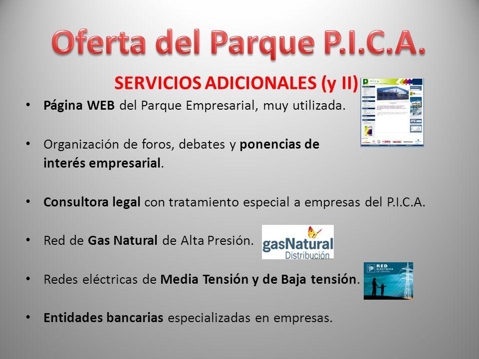 SERVICIOS ADICIONALES (y II) Página WEB del Parque Empresarial, muy utilizada. Organización de foros, debates y ponencias de interés empresarial. Cons