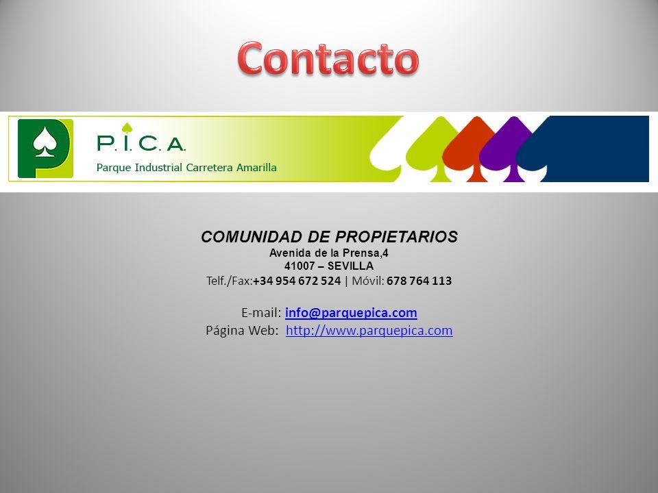 COMUNIDAD DE PROPIETARIOS Avenida de la Prensa,4 41007 – SEVILLA Telf./Fax:+34 954 672 524 | Móvil: 678 764 113 E-mail: info@parquepica.cominfo@parque