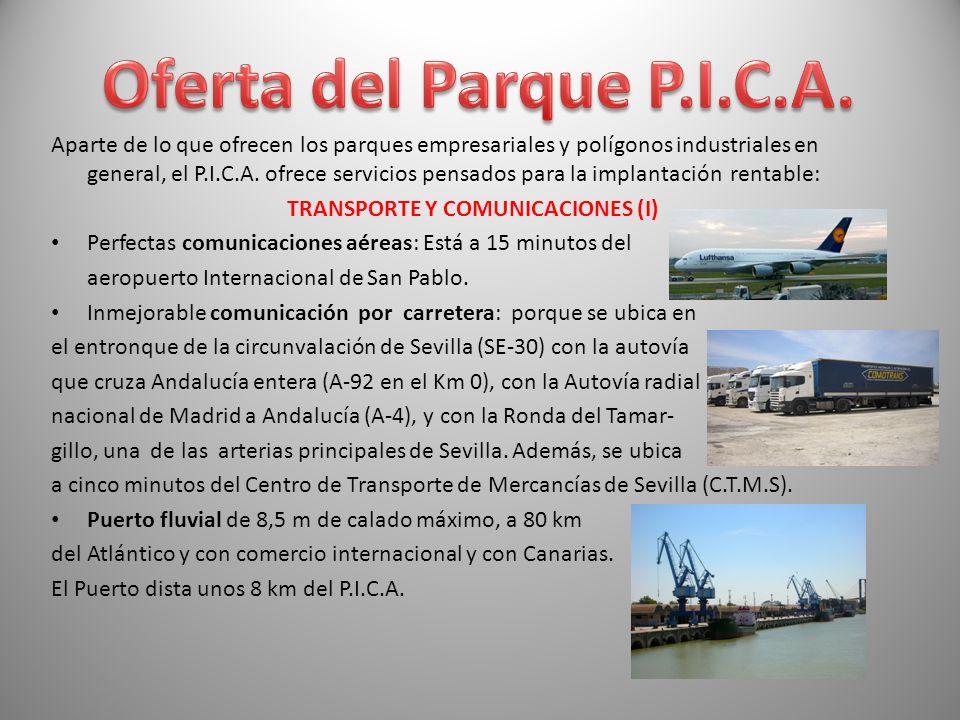 Aparte de lo que ofrecen los parques empresariales y polígonos industriales en general, el P.I.C.A. ofrece servicios pensados para la implantación ren