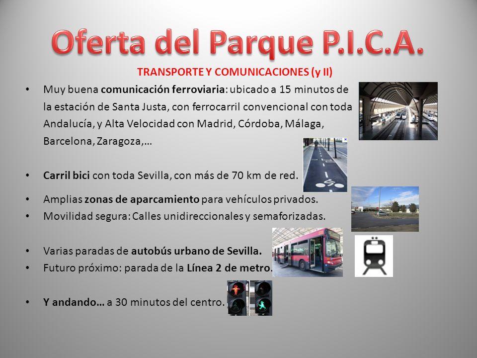 TRANSPORTE Y COMUNICACIONES (y II) Muy buena comunicación ferroviaria: ubicado a 15 minutos de la estación de Santa Justa, con ferrocarril convenciona