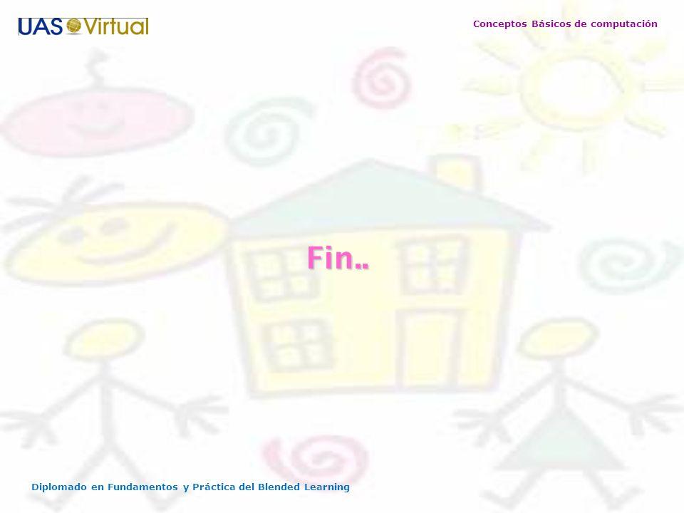 Conceptos Básicos de computación Diplomado en Fundamentos y Práctica del Blended Learning Fin..