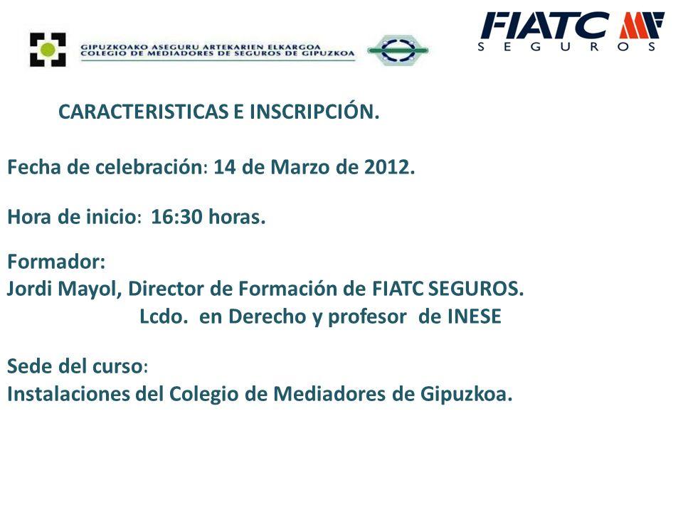 CARACTERISTICAS E INSCRIPCIÓN. Fecha de celebración : 14 de Marzo de 2012.