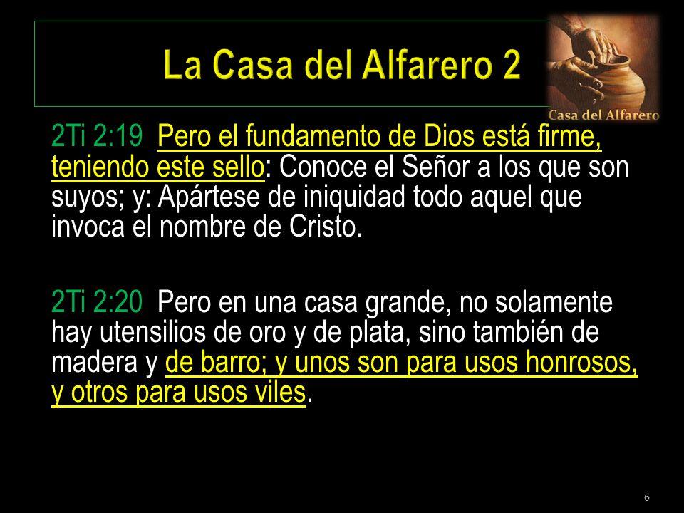 6 2Ti 2:19 Pero el fundamento de Dios está firme, teniendo este sello: Conoce el Señor a los que son suyos; y: Apártese de iniquidad todo aquel que in