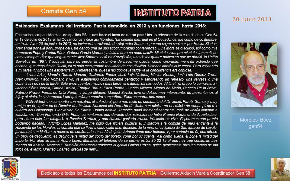 Estimados Exalumnos del Instituto Patria demolido en 2013 y en funciones hasta 2013: Estimados compas: Morelos, de apellido Báez, nos hace el favor de narrar para Uds.