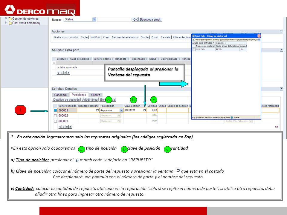 1 1.- En esta opción ingresaremos solo los repuestos originales (los códigos registrado en Sap) En esta opción solo ocuparemos tipo de posición clave