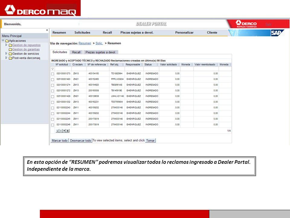 En esta opción de RESUMEN podremos visualizar todos lo reclamos ingresado a Dealer Portal. Independiente de la marca.