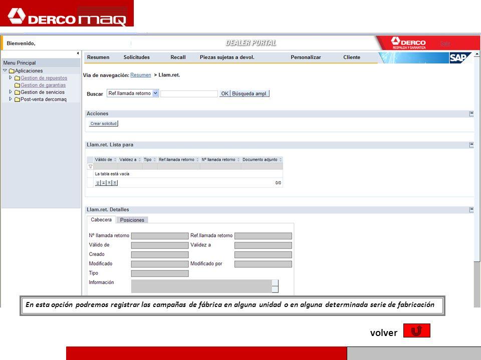 En esta opción podremos registrar las campañas de fábrica en alguna unidad o en alguna determinada serie de fabricación volver