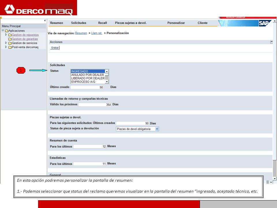 En esta opción podremos personalizar la pantalla de resumen: 1.- Podemos seleccionar que status del reclamo queremos visualizar en la pantalla del res