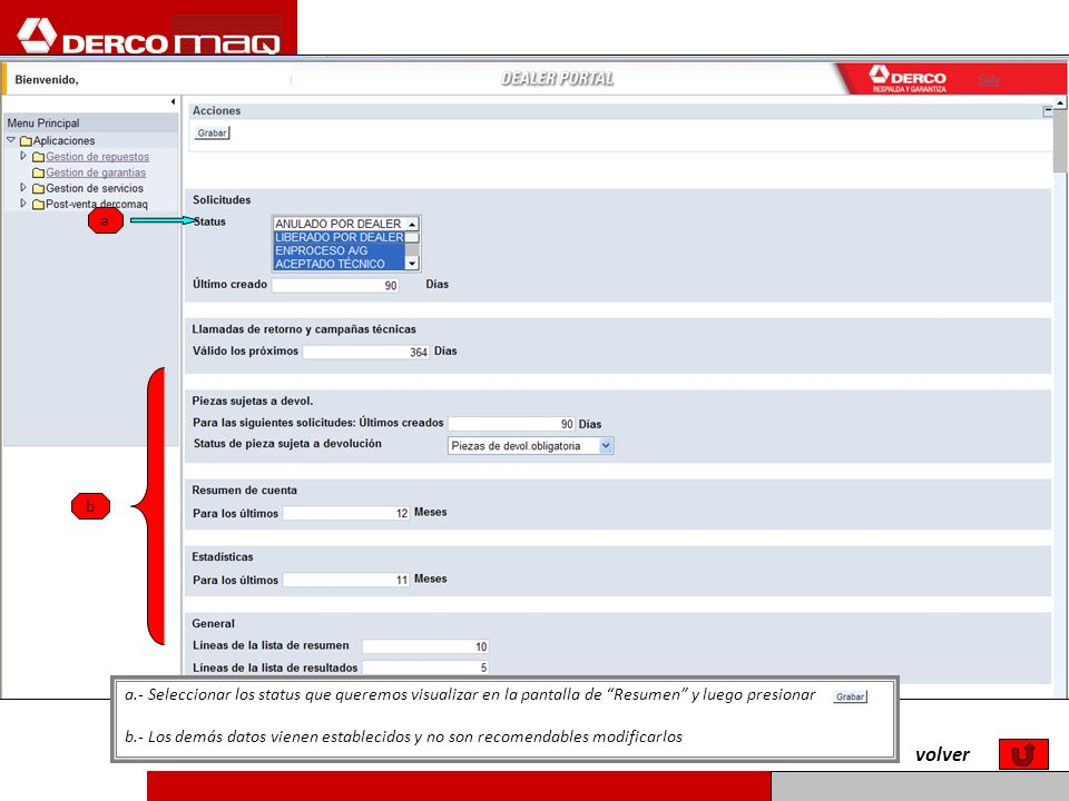 a.- Seleccionar los status que queremos visualizar en la pantalla de Resumen y luego presionar b.- Los demás datos vienen establecidos y no son recome
