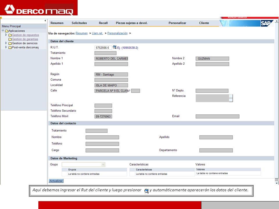 Aquí debemos ingresar el Rut del cliente y luego presionar y automáticamente aparecerán los datos del cliente.