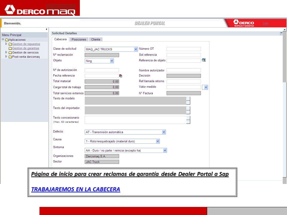 Página de inicio para crear reclamos de garantía desde Dealer Portal a Sap TRABAJAREMOS EN LA CABECERA