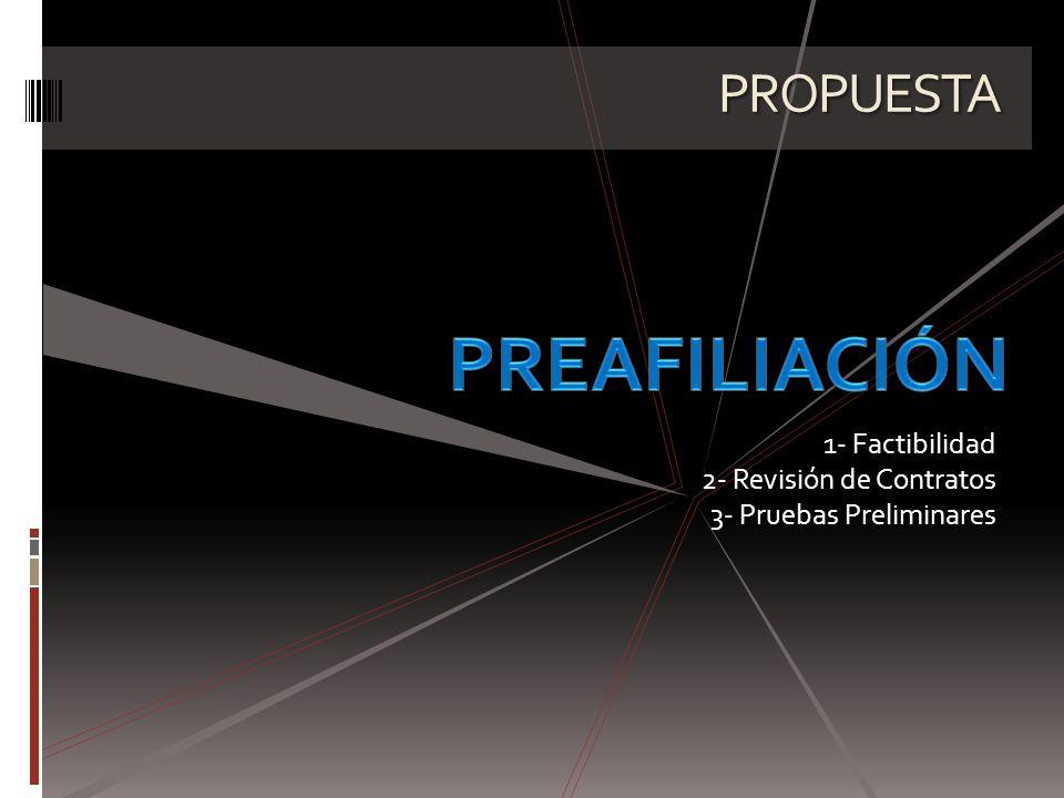 PROPUESTA 1- Factibilidad 2- Revisión de Contratos 3- Pruebas Preliminares