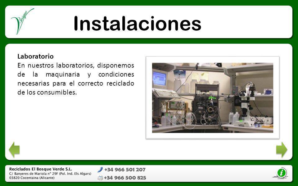 Instalaciones Laboratorio En nuestros laboratorios, disponemos de la maquinaria y condiciones necesarias para el correcto reciclado de los consumibles