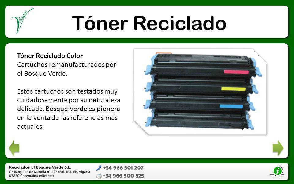 Tóner Reciclado Tóner Reciclado Color Cartuchos remanufacturados por el Bosque Verde. Estos cartuchos son testados muy cuidadosamente por su naturalez