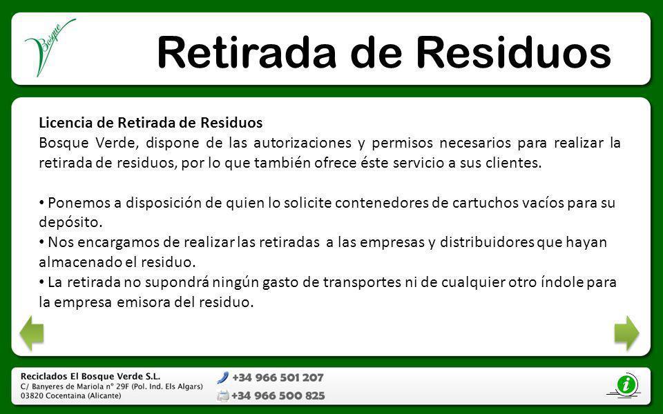 Retirada de Residuos Licencia de Retirada de Residuos Bosque Verde, dispone de las autorizaciones y permisos necesarios para realizar la retirada de r