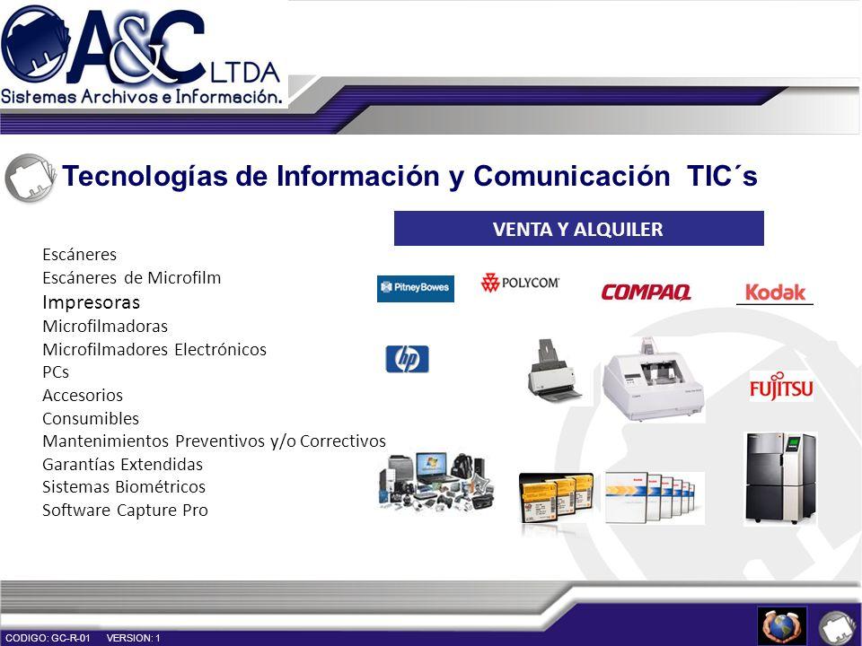 Tecnologías de Información y Comunicación TIC´s CODIGO: GC-R-01 VERSION: 1 Escáneres Escáneres de Microfilm Impresoras Microfilmadoras Microfilmadores