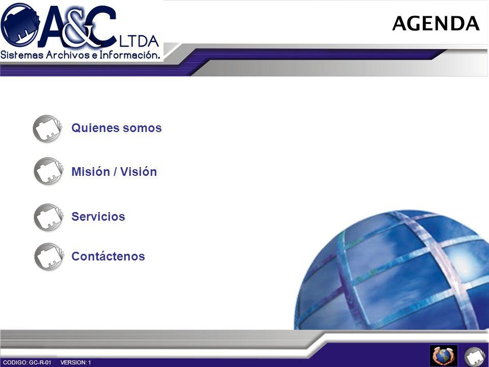 AGENDA Quienes somos Misión / Visión Servicios Contáctenos CODIGO: GC-R-01 VERSION: 1