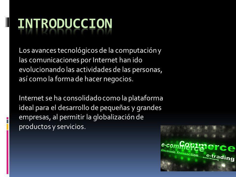 Los avances tecnológicos de la computación y las comunicaciones por Internet han ido evolucionando las actividades de las personas, así como la forma