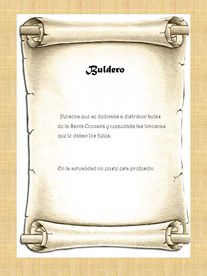 Calderero Persona que se dedica a fabricar o a vender estructuras metálicas, depósitos, etc.