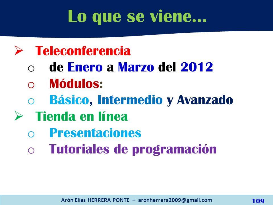 Teleconferencia o de Enero a Marzo del 2012 o Módulos: o Básico, Intermedio y Avanzado Tienda en línea o Presentaciones o Tutoriales de programación L