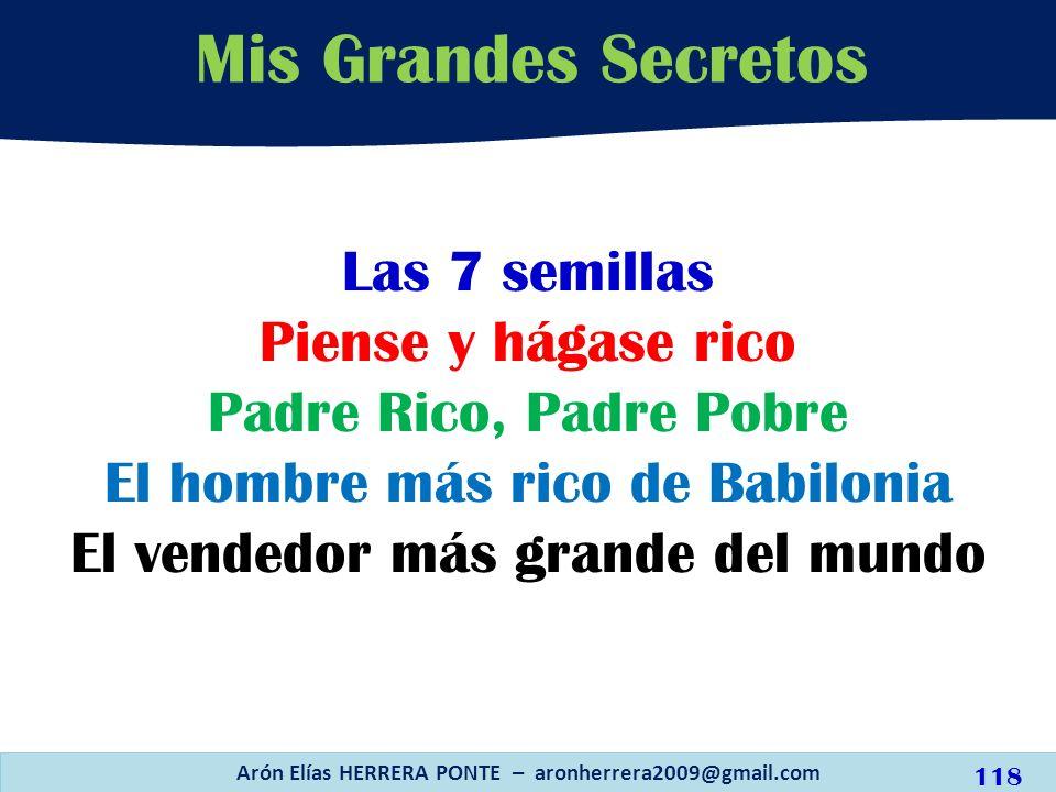 Las 7 semillas Piense y hágase rico Padre Rico, Padre Pobre El hombre más rico de Babilonia El vendedor más grande del mundo Mis Grandes Secretos Arón