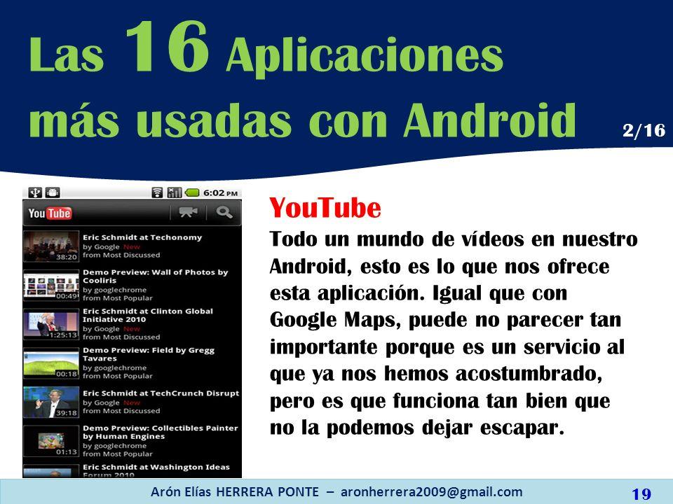 YouTube Todo un mundo de vídeos en nuestro Android, esto es lo que nos ofrece esta aplicación. Igual que con Google Maps, puede no parecer tan importa