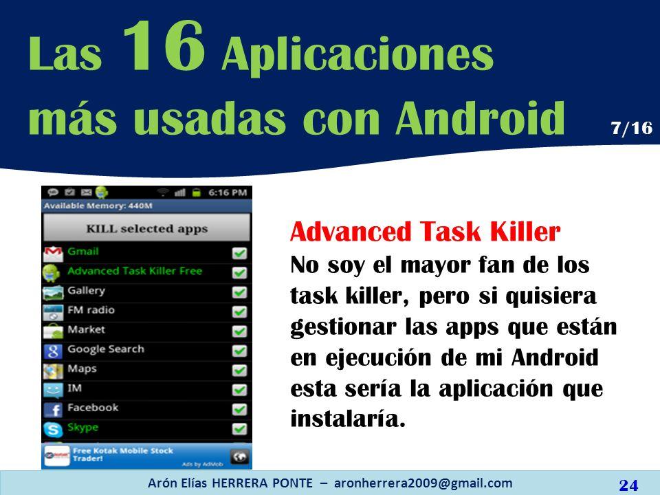 Advanced Task Killer No soy el mayor fan de los task killer, pero si quisiera gestionar las apps que están en ejecución de mi Android esta sería la ap