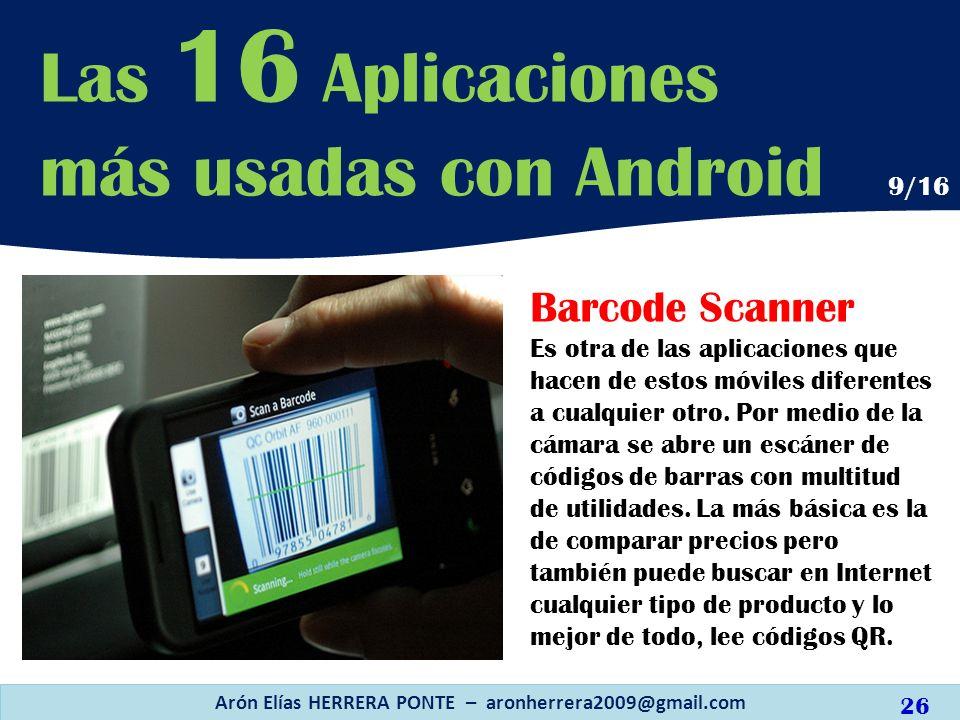Barcode Scanner Es otra de las aplicaciones que hacen de estos móviles diferentes a cualquier otro. Por medio de la cámara se abre un escáner de códig
