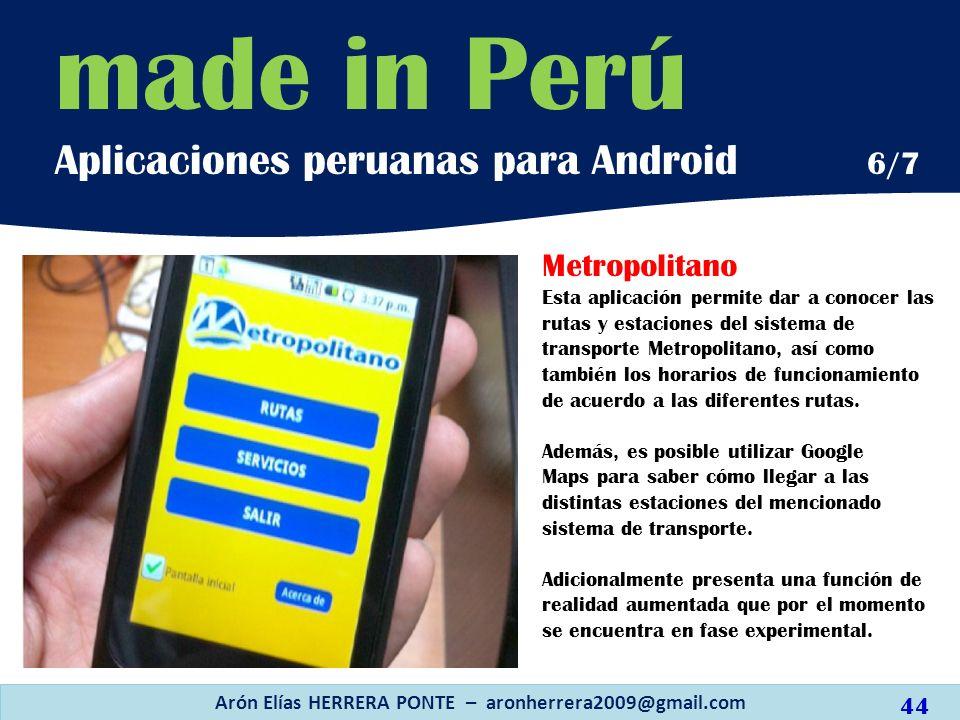 Arón Elías HERRERA PONTE – aronherrera2009@gmail.com 44 Metropolitano Esta aplicación permite dar a conocer las rutas y estaciones del sistema de tran